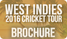 View our West Indies 2016 Cricket Brochure